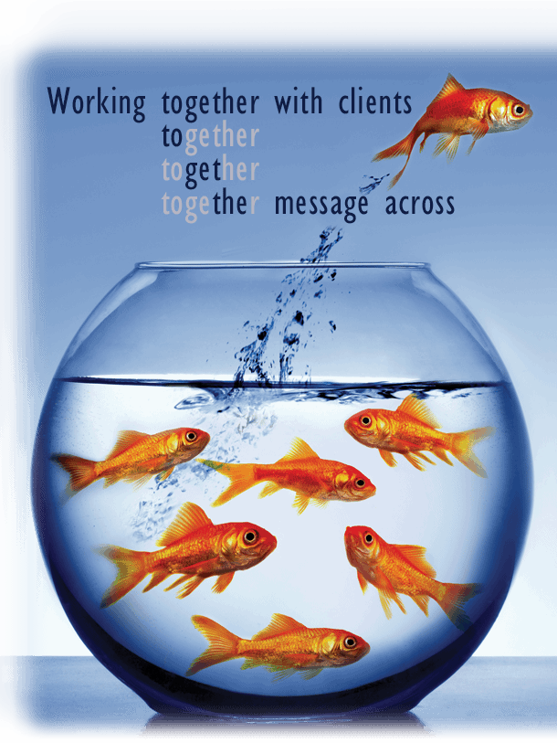 Working together with clients to get the message across